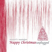 Purchase Acoustic Revolution - Happy Christmas Unplugged