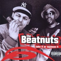 Purchase The Beatnuts - Take It Or Squeeze It