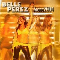 Purchase Belle Perez - Arena 2004