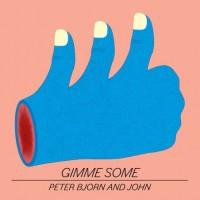 Purchase Peter Bjorn and John - Gimme Some