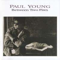 Purchase Paul Young - Between Two Fires (Deluxe Edition) CD2