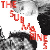 Purchase The Submarines - Love Notes & Letter Bombs