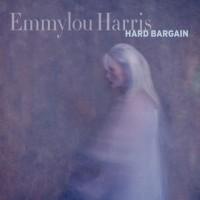 Purchase Emmylou Harris - Hard Bargain
