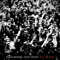 Purchase The Airborne Toxic Event - All At Once