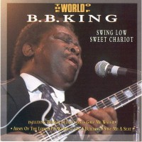 Purchase B.B. King - Swing Low Sweet Chariot