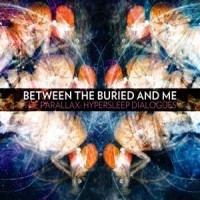 Purchase Between The Buried And Me - Parallax Hypersleep Dialogues