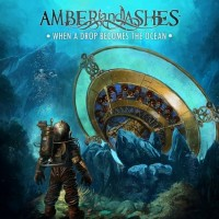 Purchase Amber And Ashes - When A Drop Becomes The Ocean