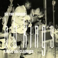 Purchase B.B. King - Do The Boogie! B.B. King's Early 50S Classics