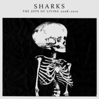 Purchase Sharks - The Joys Of Living 2008-2010