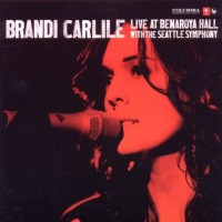 Purchase Brandi Carlile - Live at Benaroya Hall With The Seattle Symphony