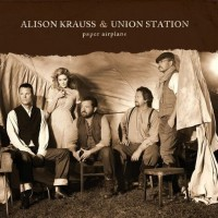 Purchase Alison Krauss & Union Station - Paper Airplane