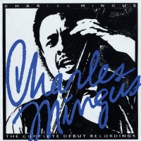 Purchase Charles Mingus - The Complete Debut Recordings CD10