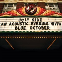 Purchase Blue October - Ugly Side: An Acoustic Evening with Blue October