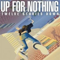 Purchase Up For Nothin - Twelve Stories Down