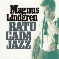 Purchase Magnus Lindgren - Batucada Jazz