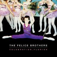 Purchase The Felice Brothers - Celebration, Florida