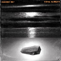 Purchase Against Me! - Total Clarity