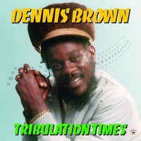 Purchase Dennis Brown - Tribulation Times