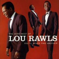 Purchase Lou Rawls - The Very Best Of Lou Rawls: You'll Never Find Another