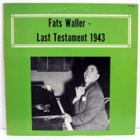 Purchase Fats Waller - Last Testament, His Final Recordings