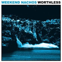 Purchase Weekend Nachos - Worthless