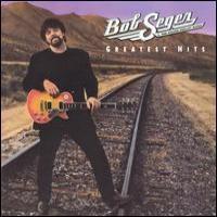 Purchase Bob Seger & The Silver Bullet Band - Bob Seger & the Silver Bullet Band: Greatest Hits