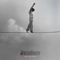 Purchase Incubus - If Not Now, When?