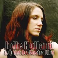 Purchase Jolie Holland - Jolie Holland & Quiet Orchestra Live