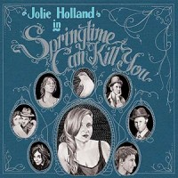 Purchase Jolie Holland - Springtime Can Kill You