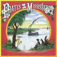 Purchase Pirates Of The Mississippi - Pirates Of The Mississippi