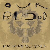 Purchase Richard Buckner - Our Blood