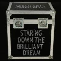 Purchase Indigo Girls - Staring Down The Brilliant Dream CD1