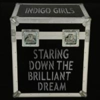 Purchase Indigo Girls - Staring Down The Brilliant Dream CD2