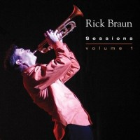 Purchase Rick Braun - Sessions: Volume 1