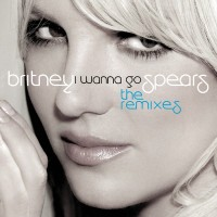 Purchase Britney Spears - I Wanna Go (Remixes)