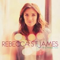 Purchase Rebecca St. James - I Will Praise You