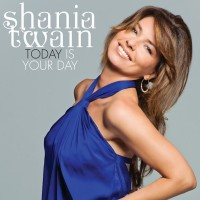 Purchase Shania Twain - Today Is Your Day (CDS)