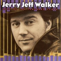 Purchase Jerry Jeff Walker - Best Of The Vanguard Years