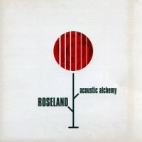Purchase Acoustic Alchemy - Roseland