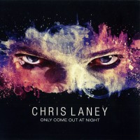 Purchase Chris Laney - Only Come Out At Night