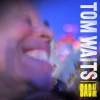 Purchase Tom Waits - Bad As Me