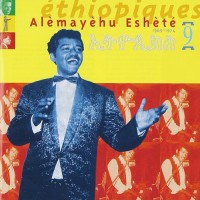 Purchase Alemayehu Eshete - Ethiopiques 9 (1969-1974)
