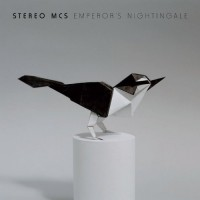 Purchase Stereo MC's - Emperor's Nightingale