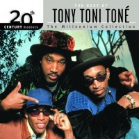 Purchase Tony! Toni! Tone! - The Millennium Collection. The Best Of