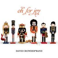 Purchase David Crowder Band - Oh For Joy