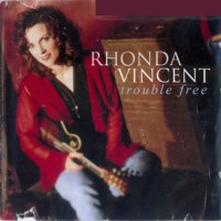 Purchase Rhonda Vincent - Trouble Free