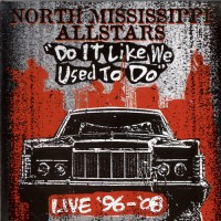 Purchase North Mississippi Allstars - Do It Like We Used To Do CD1