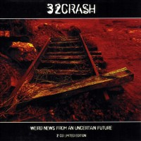Purchase 32crash - Weird News From A Limited Future