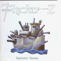 Purchase Fischer-Z - Destination Paradise
