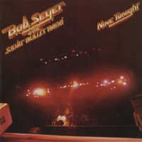 Purchase Bob Seger & The Silver Bullet Band - Nine Tonight